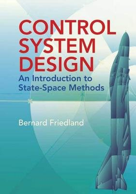 Control System Design - An Introduction to State-Space Methods (Electronic book text): Bernard Friedland
