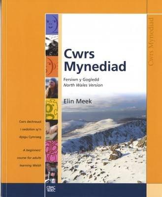 Cwrs Mynediad: Llyfr Cwrs (Gogledd / North) (Welsh, Paperback): Elin Meek