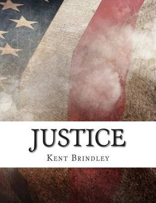 Justice (Paperback): Kent Brindley
