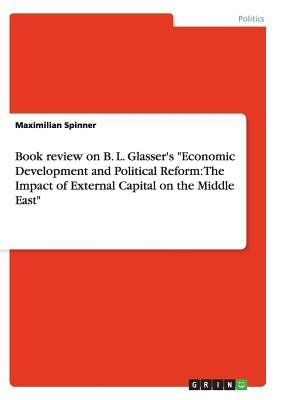 Book Review on B. L. Glasser's Economic Development and Political Reform - The Impact of External Capital on the Middle...