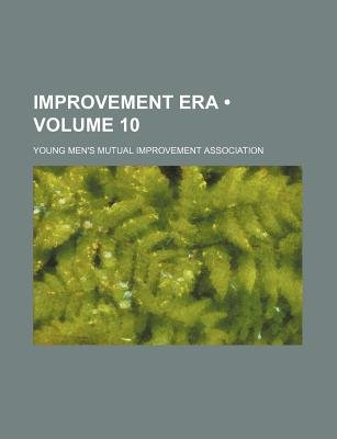 Improvement Era (Volume 10) (Paperback): Young Men's Mutual Association