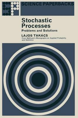 Stochastic Process - Problems and Solutions (Paperback): L. Takacs