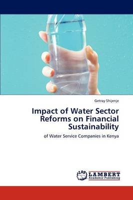 Impact of Water Sector Reforms on Financial Sustainability (Paperback): Getray Shijenje
