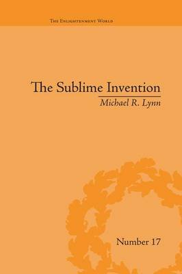 The Sublime Invention - Ballooning in Europe, 1783-1820 (Paperback): Michael R. Lynn