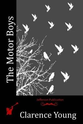 The Motor Boys (Paperback): Clarence Young