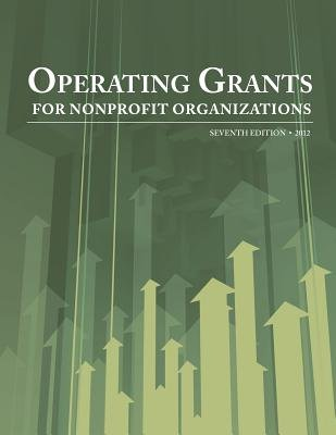 Operating Grants for Nonprofit Organizations 2012 (Paperback, 7th): Ed S. Louis S. Schafer