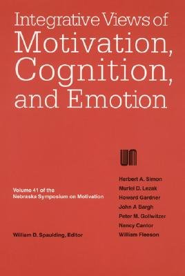 Nebraska Symposium on Motivation 1993, v. 41 - Integrative Views of Motivation, Cognition, and Emotion (Paperback): William D....