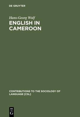 English in Cameroon (Book, Reprint 2013): Hans-Georg Wolf