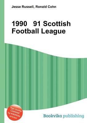 1990 91 Scottish Football League (Paperback): Jesse Russell, Ronald Cohn