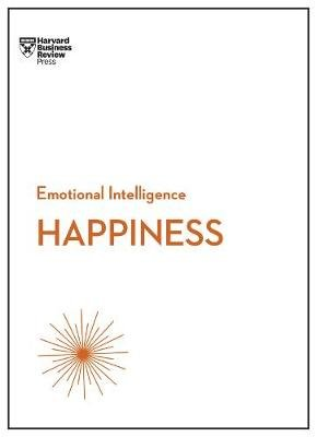 HBR Emotional Intelligence Series: Happiness (Paperback): Harvard Business Review, Daniel Gilbert, Annie McKee, Gretchen...