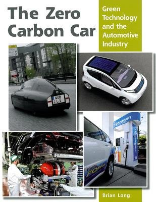 The Zero Carbon Car - Green Technology and the Automotive Industry (Hardcover): Brian Long