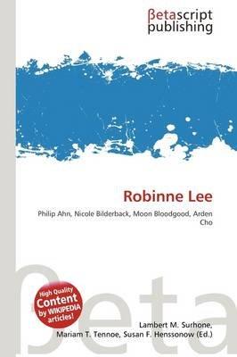 Robinne Lee (Paperback): Lambert M. Surhone, Mariam T. Tennoe, Susan F. Henssonow