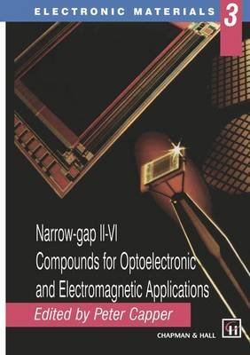 Narrow-gap II-VI Compounds for Optoelectronic and Electromagnetic Applications (Paperback, Softcover reprint of the original...