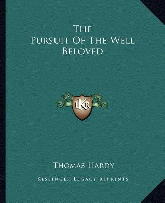 The Pursuit of the Well Beloved (Paperback): Thomas Hardy