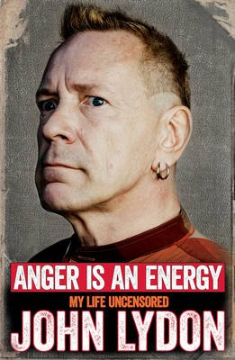 Anger is an Energy: My Life Uncensored (Paperback): John Lydon