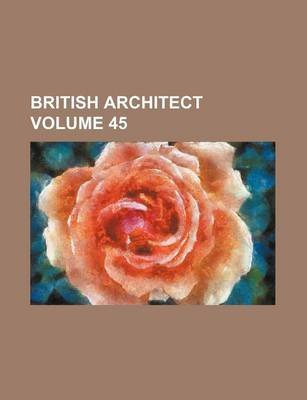 British Architect Volume 45 (Paperback): Books Group