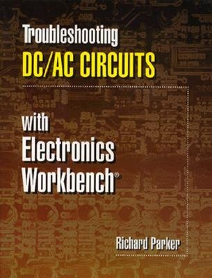 Troubleshooting DC/Ac Circuits (Paperback): Richard Parker