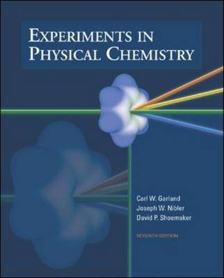 Experiments in Physical Chemistry (Hardcover, 7th Revised edition): Carl W. Garland, Joseph W. Nibler, David P. Shoemaker