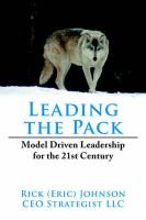 Leading the Pack - Model Driven Leadership for the 21st Century (Hardcover): Rick Johnson
