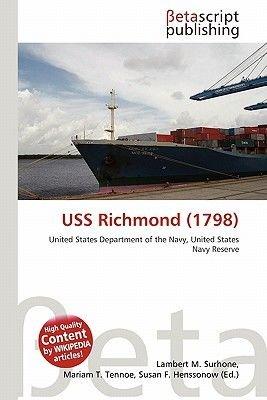 USS Richmond (1798) (Paperback): Lambert M. Surhone, Mariam T. Tennoe, Susan F. Henssonow