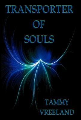 Transporter of Souls (Hardcover): Tammy Vreeland