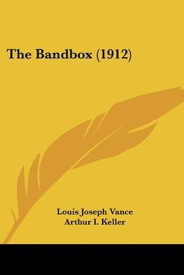 The Bandbox (1912) (Paperback): Louis Joseph Vance