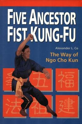 Five Ancestor Fist Kung-Fu (Electronic book text): Alexander Co