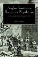 Anglo-American Securities Regulation - Cultural and Political Roots, 1690-1860 (Hardcover, New): Stuart Banner