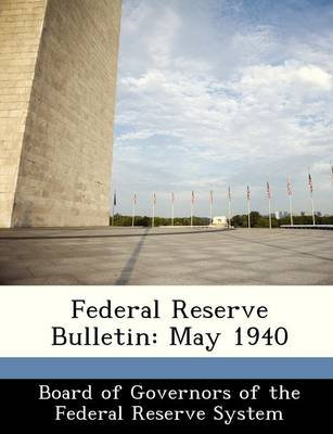 Federal Reserve Bulletin - May 1940 (Paperback):