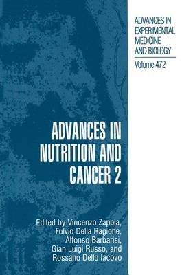 Advances in Nutrition and Cancer, 2 (Paperback, 1st ed. Softcover of orig. ed. 2000): Vincenzo Zappia, Fulvio Della Ragione,...