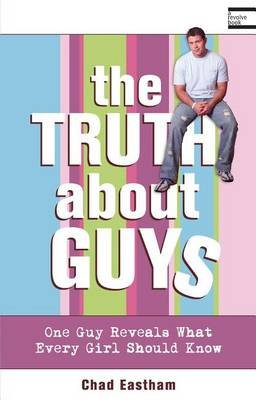 The Truth about Guys (Electronic book text): Chad Eastham