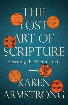 The Lost Art of Scripture (Hardcover): Karen Armstrong