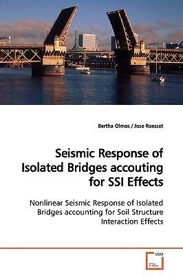 Seismic Response of Isolated Bridges Accouting for Ssi Effects (Paperback): Bertha Olmos
