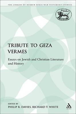 A Tribute to Geza Vermes - Essays on Jewish and Christian Literature and History (Electronic book text): Philip R Davies,...
