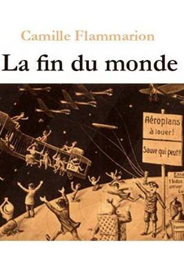 La Fin Du Monde (French, Paperback): Camille Flammarion