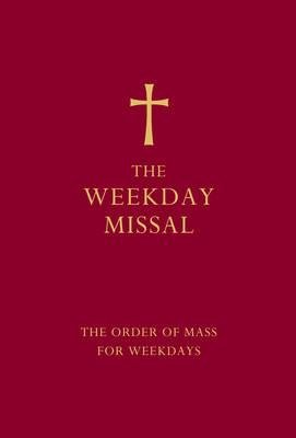 The Weekday Missal (Red edition) - The New Translation of the Order of Mass for Weekdays (Hardcover, Red ed):