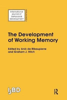 The Development of Working Memory - A Special Issue of the International Journal of Behavioural Development (Paperback): Anik...