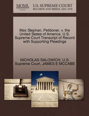 Max Stephan, Petitioner, V. the United States of America. U.S. Supreme Court Transcript of Record with Supporting Pleadings...