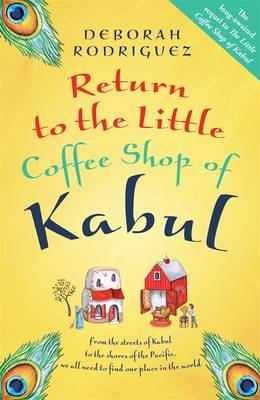 Return to the Little Coffee Shop of Kabul (Paperback): Deborah Rodriguez