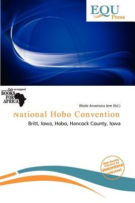 National Hobo Convention (Paperback): Wade Anastasia Jere