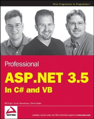Professional ASP.NET 3.5 - In C# and VB (Electronic book text, 1st edition): Bill Evjen, Scott Hanselman, Devin Rader