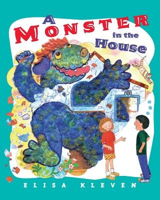 A Monster in the House (Paperback): Elisa Kleven