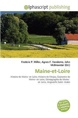 Maine-Et-Loire (French, Paperback): Frederic P. Miller, Agnes F. Vandome, John McBrewster