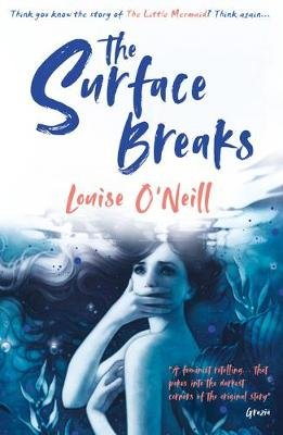 The Surface Breaks: a reimagining of The Little Mermaid (Paperback): Louise O'Neill