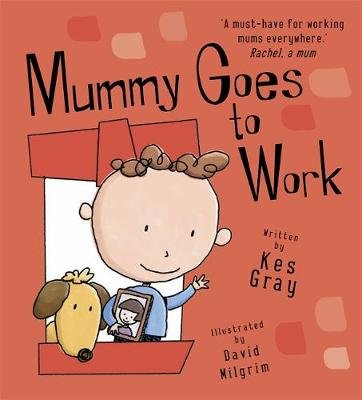 Mummy Goes to Work (Paperback): Kes Gray