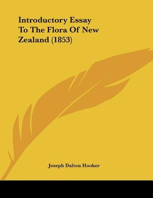 Introductory Essay to the Flora of New Zealand (1853) (Paperback): Joseph Dalton Hooker
