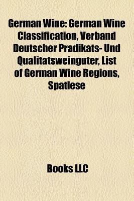 German Wine - German Wine Classification, Gouais Blanc, Verband Deutscher PR Dikats- Und Qualit Tsweing Ter, List of German...
