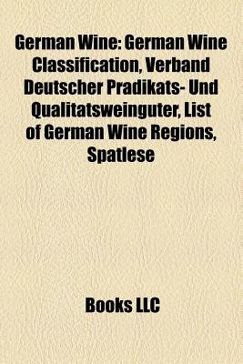 German Wine - German Wine Classification, Gouais Blanc, Verband Deutscher PR Dikats- Und Qualit Tsweing Ter, List of German...