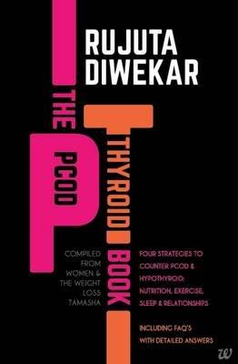 The Pcod- Thyroid Book (Paperback): Diwekar Rujuta