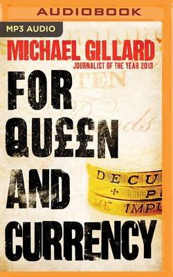 For Queen and Currency (MP3 format, CD): Michael Gillard
